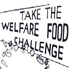 Take the Welfare Food Challenge